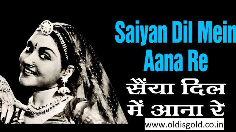 Saiyan-Dil-Mein-Aana-Re-oldisgold.co.in
