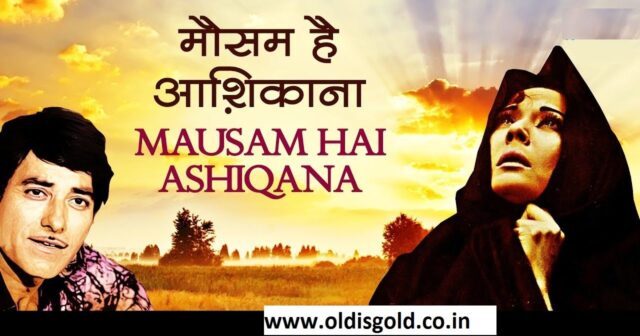 Mausam Hai Aashiqana- oldisgold.co.in
